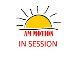 AM Motion In Session